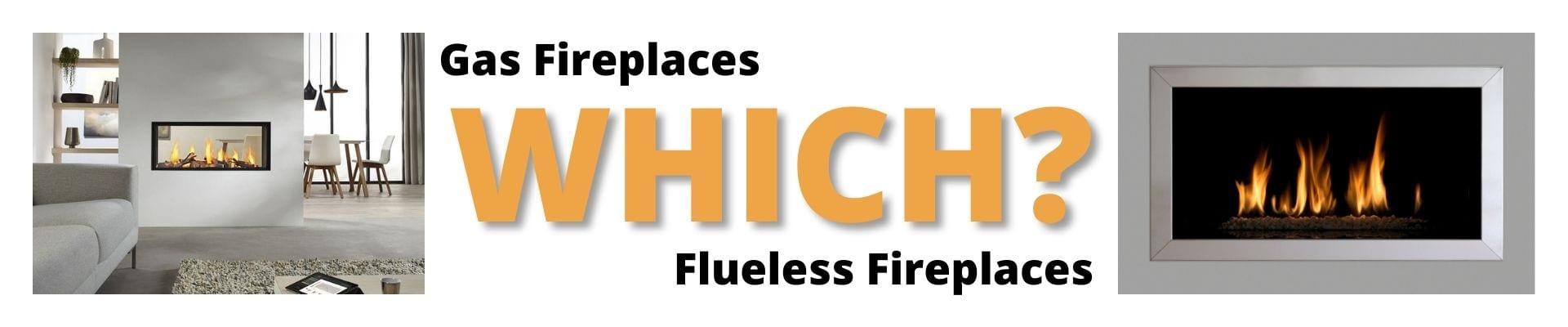 GAS FIREPLACE VS FLUELESS GAS FIREPLACE